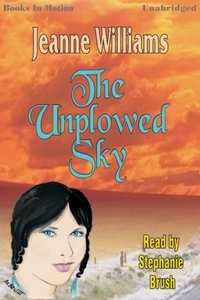 Unplowed Sky, The - Jeanne Williams - audiobook