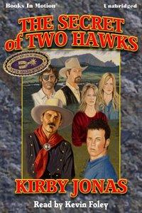 Secret of Two Hawks, The - Kirby Jonas - audiobook