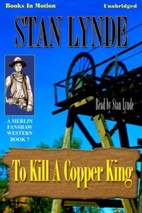 To Kill A Copper King - Stan Lynde - audiobook