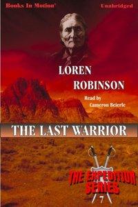 Last Warrior, The - Loren Robinson - audiobook