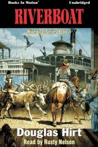Riverboat - Douglas Hirt - audiobook