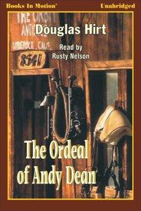 Ordeal of Andy Dean, The - Douglas Hirt - audiobook
