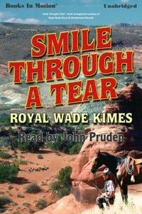 Smile Through A Tear - Royal Wade Kimes - audiobook