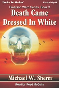 Death Came Dressed In White - Michael Sherer - audiobook
