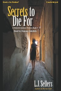 Secrets To Die For - L.J. Sellers - audiobook