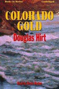 Colorado Gold - Douglas Hirt - audiobook
