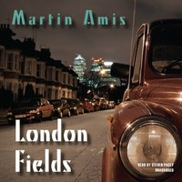 London Fields - Martin Amis - audiobook