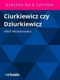 Ciurkiewicz czy Dziurkiewicz