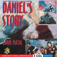 Daniel's Story - Carol Matas - audiobook