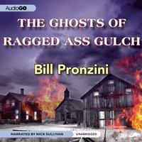 Ghosts of Ragged-Ass Gulch - Bill Pronzini - audiobook