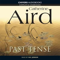 Past Tense - Catherine Aird - audiobook