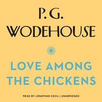 Love among the Chickens - P. G. Wodehouse - audiobook