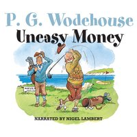 Uneasy Money - P. G. Wodehouse - audiobook