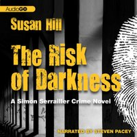 Risk of Darkness - Susan Hill - audiobook