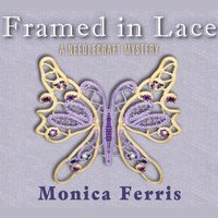 Framed in Lace - Monica Ferris - audiobook