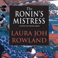 Ronin's Mistress - Laura Joh Rowland - audiobook