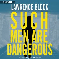 Such Men Are Dangerous - Lawrence Block - audiobook