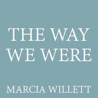 Way We Were - Marcia Willett - audiobook