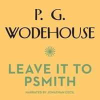 Leave It to Psmith - P. G. Wodehouse - audiobook