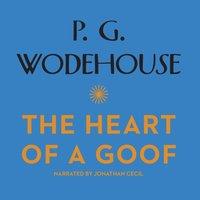 Heart of a Goof - P. G. Wodehouse - audiobook