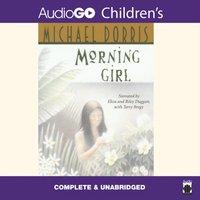 Morning Girl - Michael Dorris - audiobook