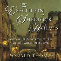 Execution of Sherlock Holmes - Donald Thomas - audiobook