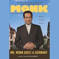 Mr. Monk Goes to Germany - Lee Goldberg - audiobook
