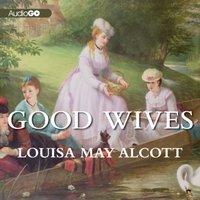 Good Wives - Louisa May Alcott - audiobook