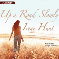 Up a Road Slowly - Irene Hunt - audiobook