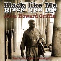 Black like Me - John Howard Griffin - audiobook