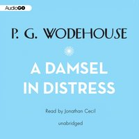 Damsel in Distress - P. G. Wodehouse - audiobook