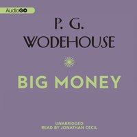 Big Money - P. G. Wodehouse - audiobook