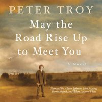 May the Road Rise Up to Meet You - Peter Troy - audiobook