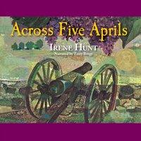 Across Five Aprils - Irene Hunt - audiobook