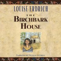 Birchbark House - Louise Erdrich - audiobook
