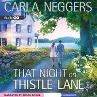 That Night on Thistle Lane - Carla Neggers - audiobook