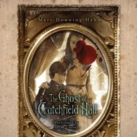 Ghost of Crutchfield Hall - Mary Downing Hahn - audiobook