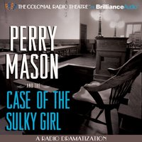 Perry Mason and the Case of the Sulky Girl - Erle Stanley Gardner - audiobook