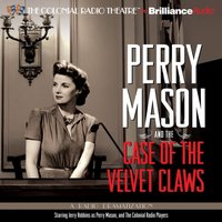 Perry Mason and the Case of the Velvet Claws - Erle Stanley Gardner - audiobook