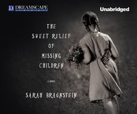 Sweet Relief of Missing Children - Sarah Braunstein - audiobook