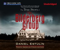 True Story of The Bilderberg Group - Daniel Estulin - audiobook