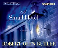 Small Hotel - Robert Olen Butler - audiobook