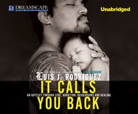 It Calls You Back - Luis J. Rodriguez - audiobook
