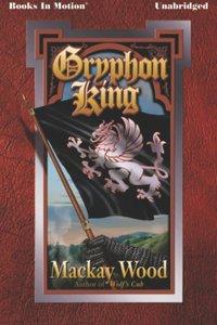 Gryphon King - Mackay Wood - audiobook