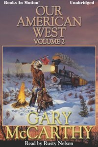 Our American West -2 - Gary McCarthy - audiobook