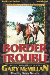 Border Trouble - Gary McCarthy - audiobook