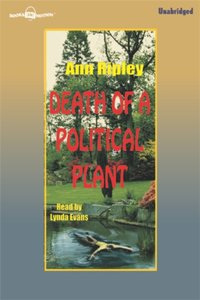 Death of a Political Plant - Ann Ripley - audiobook