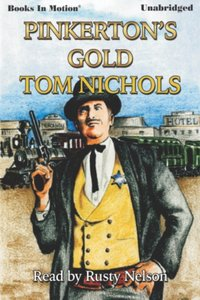 Pinkerton's Gold - Tom P Nichols - audiobook