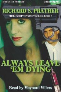 Always Leave 'Em Dying - Richard Prather - audiobook