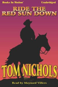 Ride the Red Sun Down - Tom P Nichols - audiobook